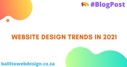Ballito Web Design - Website Trends 2021